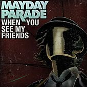 Play & Download When You See My Friends by Mayday Parade | Napster