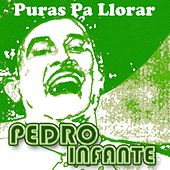 Play & Download Puras Pa Llorar by Pedro Infante | Napster