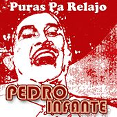 Play & Download Puras Pa Relajo by Pedro Infante | Napster
