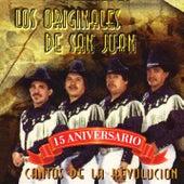 Play & Download Cantos De La Revolucion - 15 Aniversario by Los Originales De San Juan | Napster