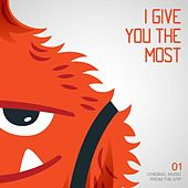Play & Download I Give You The Most - Single by Plug | Napster