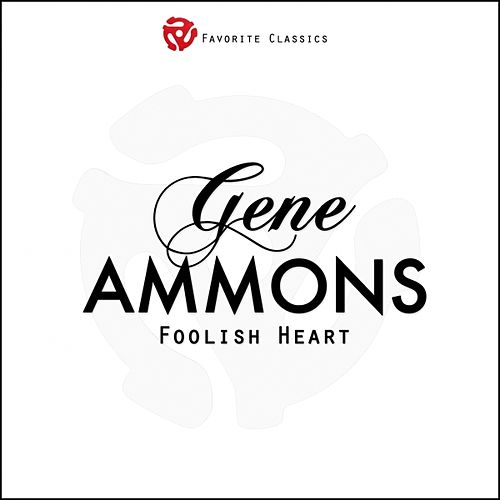 Play & Download Foolish Heart by Gene Ammons   Napster