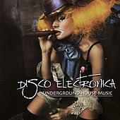 Disco Electronica (Underground House Music) by Various Artists