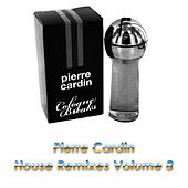 Play & Download House Remixes Volume 8 by Pierre Cardin | Napster