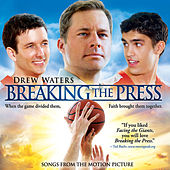 Breaking The Press (Music From The Motion Picture) by Various Artists