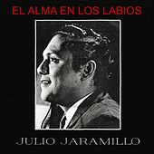 El alma en los labios by Julio Jaramillo