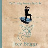 Play & Download The Traveling Salesman, Pariah, Me by Joey Briggs | Napster