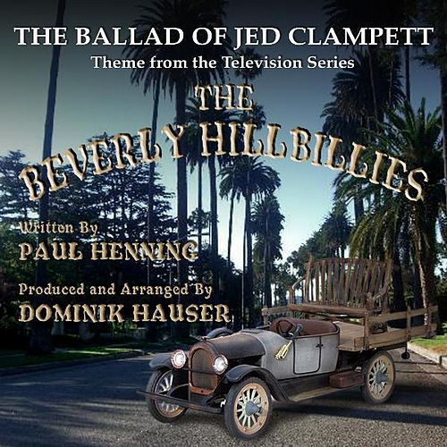 The Beverly Hillbillies: The Ballad of Jed Clampett - Theme from the Classic TV Series By Paul Henning - Single by Dominik Hauser