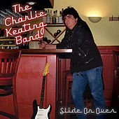Slide On Over by Charlie Keating Band