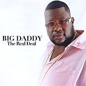 The Real Deal by Big Daddy