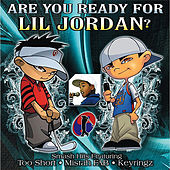 Are You Ready For Me? by Lil Jordan