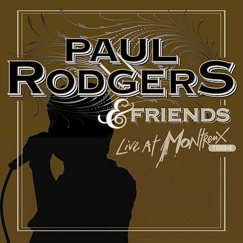 & Friends Live At Montreux 1994 by Paul Rodgers