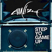 Play & Download Step Yo Game Up by Chali 2NA | Napster