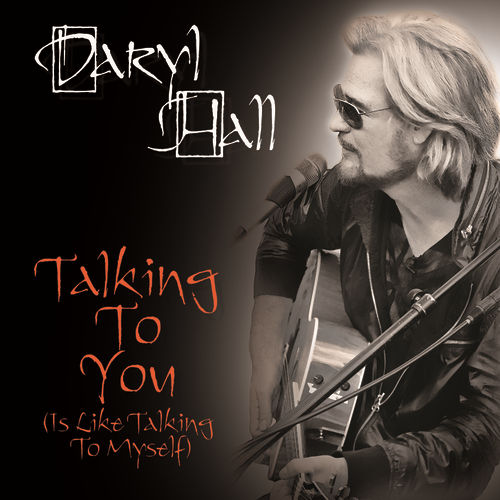 Play & Download Talking To You (Is Like Talking To Myself) by Daryl Hall | Napster
