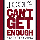 Can't Get Enough by J. Cole