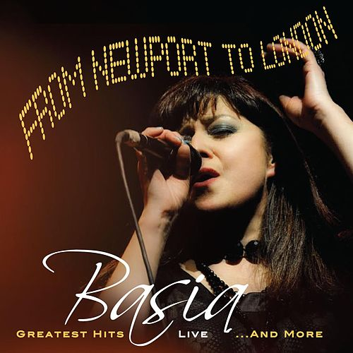 Play & Download From Newport To London Greatest Hits Live…And More by Basia | Napster