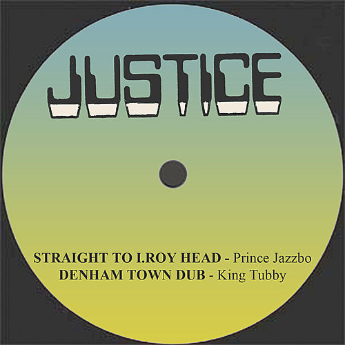 Straight To I Roy Head / Denham Town Dub by Various Artists