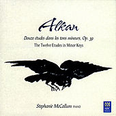 Play & Download Alkan: The Twelve Etudes in Minor Keys by Stephanie McCallum | Napster