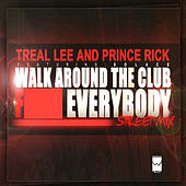 Walk Around The Club (F*** Everybody) Street Remix by Treal Lee and Prince Rick