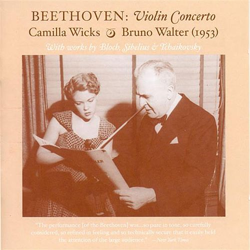 Violin Recital: Wicks, Camilla - Beethoven, L. Van / Bloch, E. / Sibelius, J. / Tchaikovsky, P.I. (The Art of Camilla Wicks) (1950, 1953) by Various Artists