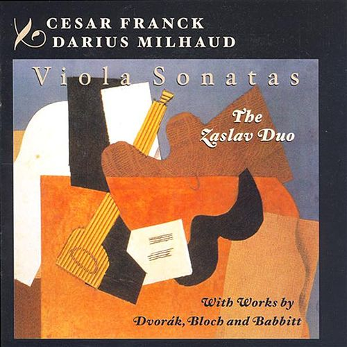 Play & Download Franck: Violin Sonata (Arr. for Viola) / Milhaud: Viola Sonata No. 2 / Dvorak / Bloch / Babbitt: Viola Works by The Zaslav Duo | Napster