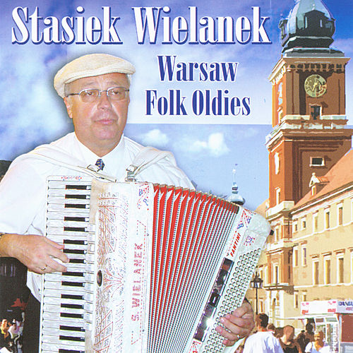 Warsaw Folk Oldies by Stasek Wielanek