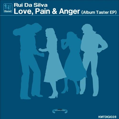 Love, Pain & Anger (Album Taster EP) by Rui Da Silva