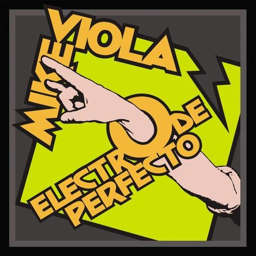 Electro de Perfecto by Mike Viola