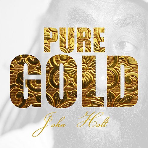 Play & Download Pure Gold - John Holt by Various Artists | Napster