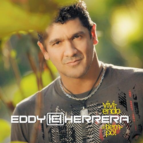 Viviendo al tiempo by Eddy Herrera