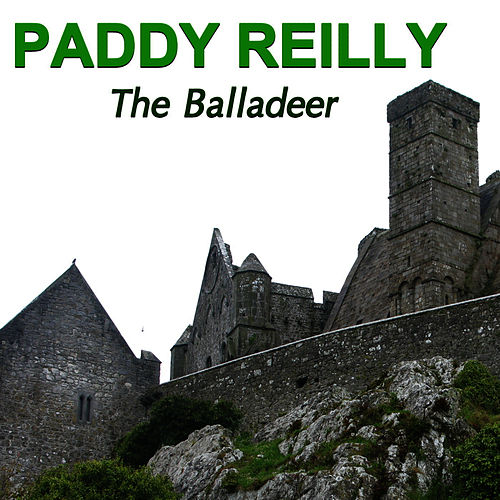 Play & Download The Balladeer by Paddy Reilly | Napster
