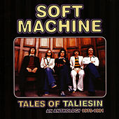 Play & Download Tales of Taliesin: An Anthology 1975 - 1981 by Soft Machine | Napster