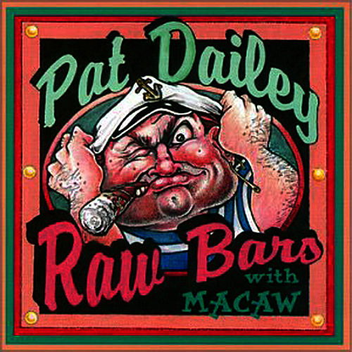 Play & Download Raw Bars by Pat Dailey | Napster