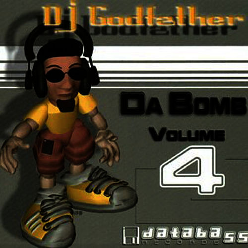 Da Bomb, Vol.4 by DJ Godfather
