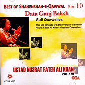 Play & Download Best of Shanenshah-e-Qawwal , Pt. 10, Vol. 130 by Nusrat Fateh Ali Khan | Napster