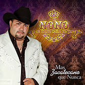 Play & Download Mas Zacatecano Que Nunca by El Nono y Su Banda Reina de Jerez | Napster