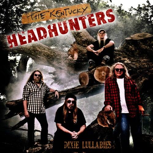 Dixie Lullabies by Kentucky Headhunters