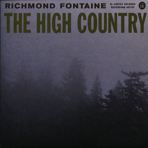 Play & Download The High Country by Richmond Fontaine | Napster