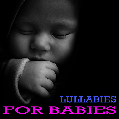 Play & Download Lullabies for Babies by Lullabies for Babies | Napster