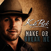 Make Or Break Me by Kyle Park