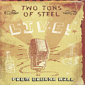 Play & Download Two Ton Tuesday Live! by Two Tons Of Steel | Napster