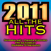 Play & Download All the Hits - 2011 by Various Artists | Napster