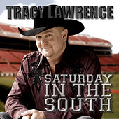 Play & Download Saturday In The South by Tracy Lawrence | Napster