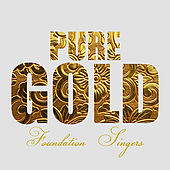 Play & Download Pure Gold - Foundation Singers by Various Artists | Napster