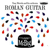 Roman Guitar / Mr. Big by Tony Mottola