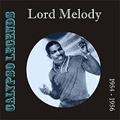 Calypso Legends - Lord Melody (1954 - 1956) by Lord Melody