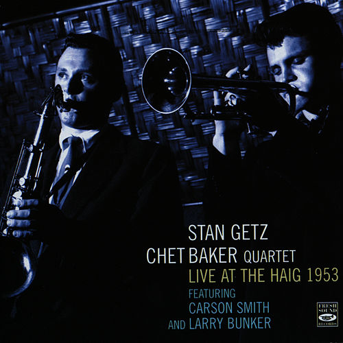 Live at the Haig, 1953 by Stan Getz