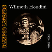 Play & Download Calypso Legends - Wilmoth Houdini (1929 - 1940) by Wilmoth Houdini | Napster