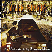 Play & Download The Undertaker In My Rearview Mirror by Mark Sinnis | Napster