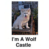 Play & Download I'm a Wolf by Castle | Napster